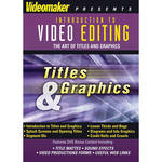 First Light Video Videomaker: Video Editing: Titles & Graphics Training DVD