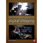 Focal Press Book: The Filmmaker's Guide to Digital Imaging: For Cinematographers, Digital Imaging Technicians, and Camera Assistants