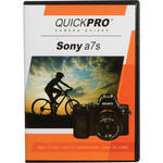 QuickPro DVD: Sony a7S Instructional Camera Guide