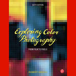 Focal Press Book: Exploring Color Photography: From Film to Pixels (Sixth Edition , Softcover)