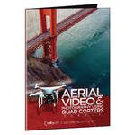 Kelby Media Aerial Video & Photography Using Quadcopters with Russell Brown and Aaron Grimes (Download Card)