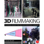 Focal Press Book: 3D Filmmaking - Techniques and Best Practices for Stereoscopic Filmmakers