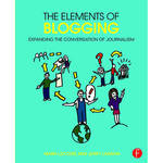 Focal Press Book: The Elements of Blogging - Expanding the Conversation of Journalism (Hardcover)