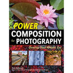 Amherst Media Book: Power Composition for Photography: Develop Your Artistic Eye