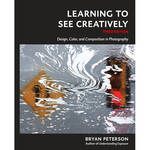 Amphoto Book: Learning to See Creatively (3rd Edition)