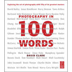 Focal Press E-Book: Photography in 100 Words: Exploring the Art of Photography with Fifty of its Greatest Masters