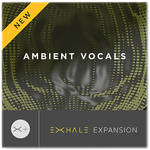 Output Ambient Vocals - EXHALE Expansion Pack (Download)