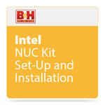 B&H Photo Video Intel NUC Setup and Install Service