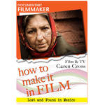 First Light Video DVD: Documentary Filmmaker - Film & TV Caren Cross