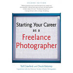 Allworth Book: Starting Your Career As A Freelance Photographer by Tad Crawford & Chuck DeLaney (Paperback)