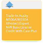 Milestone Trade-In of Husky M500A/M550A with XProtect Expert Base License and Care Plus
