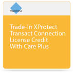 Milestone Trade-In XProtect Transact Connection License Credit With Care Plus