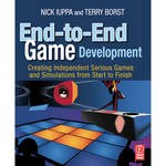 Focal Press Book: End-to-End Game Development: Creating Independent Serious Games and Simulations from Start to Finish (Paperback)