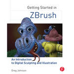 Focal Press Book: Getting Started in ZBrush: An Introduction to Digital Sculpting and Illustration (Paperback)