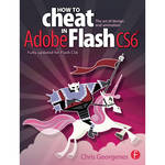 Focal Press Book: How to Cheat in Adobe Flash CS6: The Art of Design and Animation (Paperback)