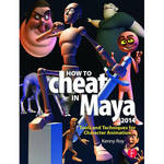 Focal Press Book: How to Cheat in Maya 2014: Tools and Techniques for Character Animation (Paperback)