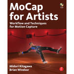 Focal Press Book: Mocap for Artists: Workflow and Techniques for Motion Capture (Paperback)