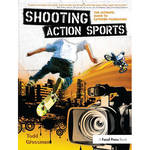 Focal Press Book: Shooting Action Sports: The Ultimate Guide to Extreme Filmmaking (Hardback)