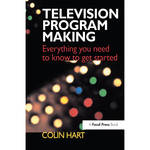Focal Press Book: Television Program Making: Everything You Need to Know to Get Started (Hardback)