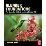 Focal Press Book: Blender Foundations: The Essential Guide to Learning Blender 2.6 (Paperback)
