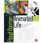 Focal Press Book: Animated Life: A Lifetime of Tips, Tricks, Techniques, and Stories from an Animation Legend (Paperback)