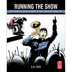 Focal Press Book: Running the Show: The Essential Guide to Being a First Assistant Director (Paperback)