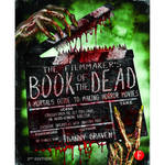 Focal Press Book: The Filmmaker's Book of the Dead: A Mortal's Guide to Making Horror Movies (Second Edition, Paperback)