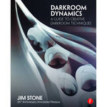 Focal Press Book: Darkroom Dynamics: A Guide to Creative Darkroom Techniques - 35th Anniversary Annotated Reissue (Paperback)