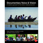 Focal Press Book: Documentary Voice & Vision: A Creative Approach to Non-Fiction Media Production (Paperback)