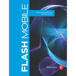 Focal Press Book: Flash Mobile: Developing Android and iOS Applications (Paperback)