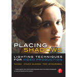 Focal Press Book: Placing Shadows: Lighting Techniques for Video Production (Third Edition)