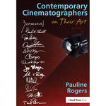 Focal Press Book: Contemporary Cinematographers on Their Art (Hardback)