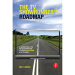 Focal Press Book: The TV Showrunner's Roadmap: 21 Navigational Tips for Screenwriters to Create and Sustain a Hit TV Series (Hardback)