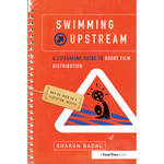 Focal Press Book: Swimming Upstream: A Lifesaving Guide to Short Film Distribution (Hardback)