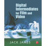 Focal Press Book: Digital Intermediates for Film and Video (Paperback)