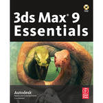 Focal Press Book: 3ds Max 9 Essentials: Autodesk Media and Entertainment Courseware (Paperback)