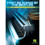 Hal Leonard First 50 Songs By The Beatles You Should Play On Piano Songbook