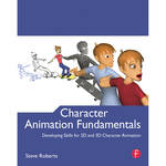 Focal Press Book: Character Animation Fundamentals: Developing Skills for 2D and 3D Character Animation (Paperback)