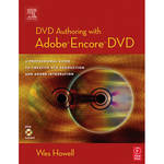Focal Press Book: DVD Authoring with Adobe Encore DVD: A Professional Guide to Creative DVD Production and Adobe Integration (Paperback)