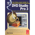 Focal Press Book: Focal Easy Guide to DVD Studio Pro 3: For New Users and Professionals (Paperback)