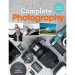 Ilex Press Book: Complete Photography: Understand Cameras to Take, Edit and Share Better Photos