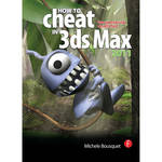 Focal Press Book: How to Cheat in 3ds Max 2011: Get Spectacular Results Fast (Paperback)