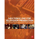 Focal Press Book: Multiskilling for Television Production (Hardback)