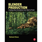 Focal Press Book: Blender Production: Creating Short Animations from Start to Finish (Paperback)