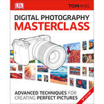 DK Publishing Book: Digital Photography Masterclass, 3rd Edition by Tom Ang (Paperback)