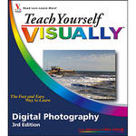 Wiley Publications Book: Teach Yourself VISUALLY Digital Photography, 3rd Edition