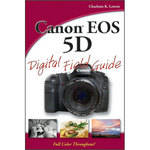 Wiley Publications Book: Canon EOS 5D Digital Field Guide by Charlotte K. Lowrie