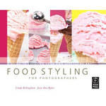 Focal Press Book: Food Styling for Photographers by Linda Bellingham, Jean Ann Bybee