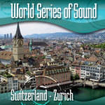 Sound Ideas World Series of Sound, Switzerland - Zurich, Sound Effects CD
