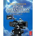 Focal Press Book: High Definition Cinematography, 3rd Ed. by Paul Wheeler